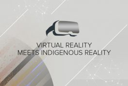 Virtual Reality Meets Indigenous Reality