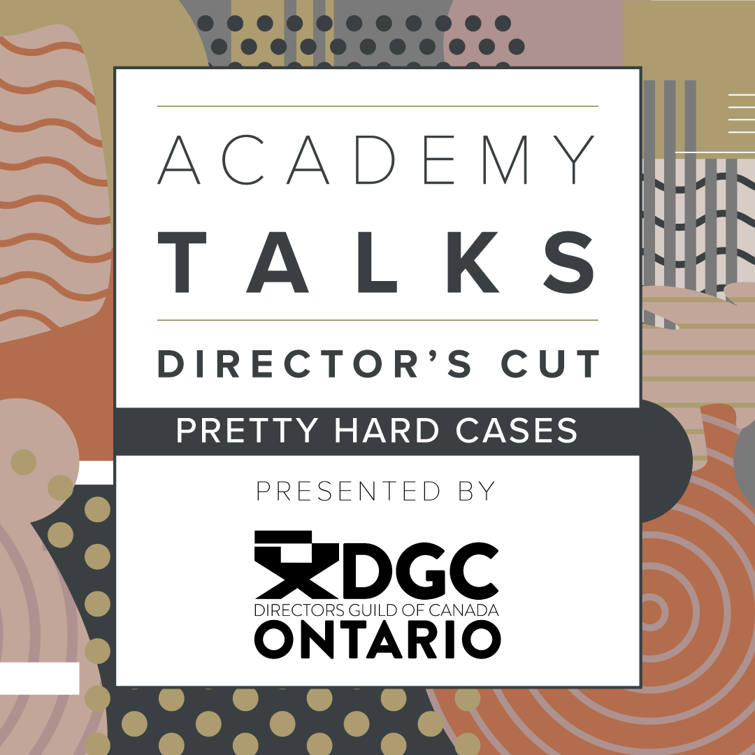 Academy Talks: Director's Cut | Pretty Hard Cases