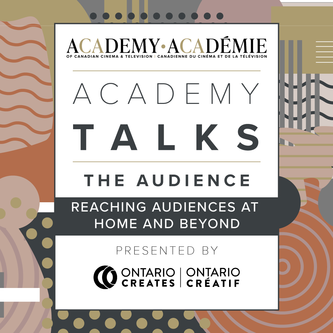 Academy Talks: The Audience | Reaching Audiences at Home and Beyond