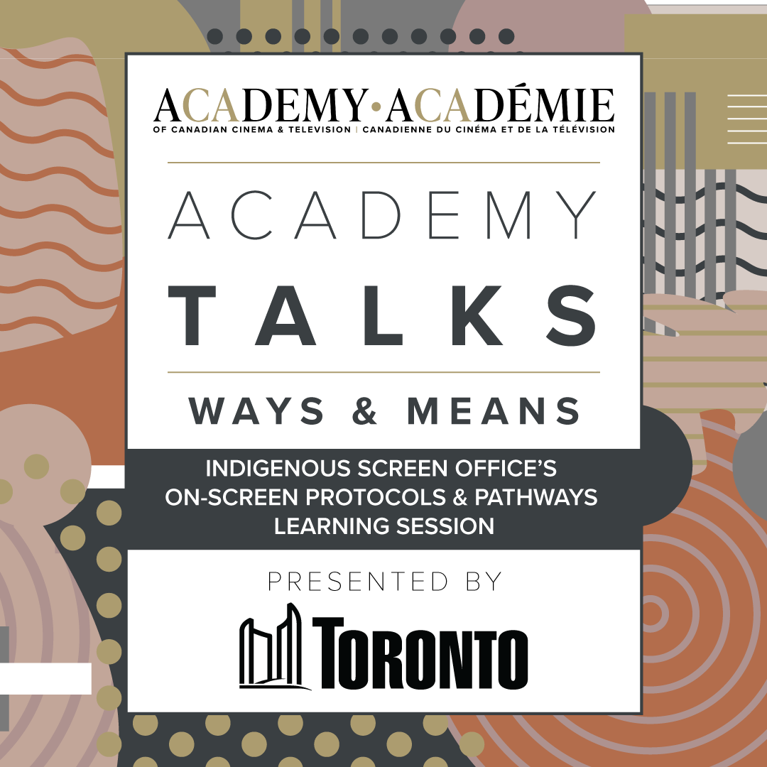 Academy Talks: Ways & Means | Indigenous Screen Office's On-Screen Protocols & Pathways Learning Session