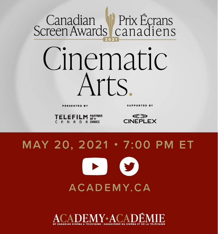 Canadian Screen Awards - Cinematic Arts, Presented by Telefilm Canada, Supported by Cineplex